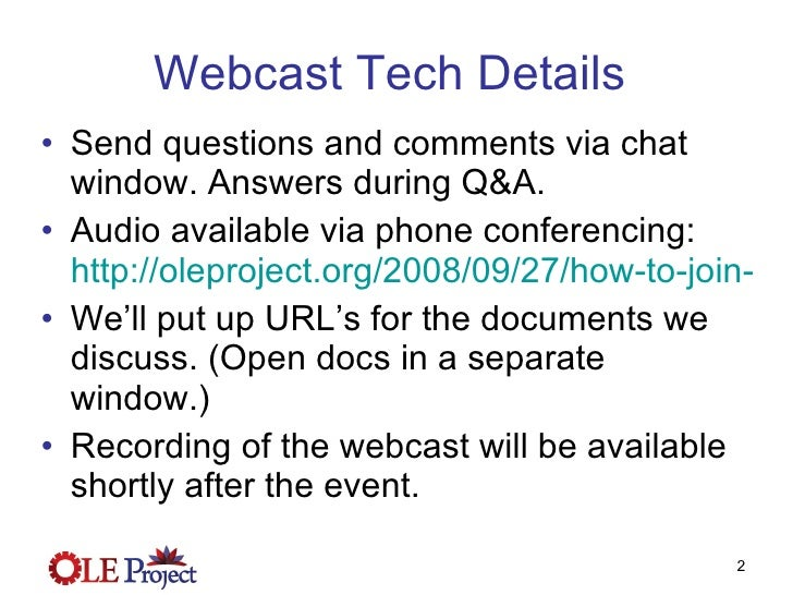 Webcast Tech Details  <ul><li>Send questions and comments via chat window. Answers during Q&A. </li></ul><ul><li>Audio ava...