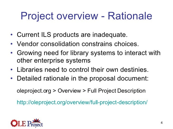 Project overview - Rationale <ul><li>Current ILS products are inadequate.  </li></ul><ul><li>Vendor consolidation constrai...