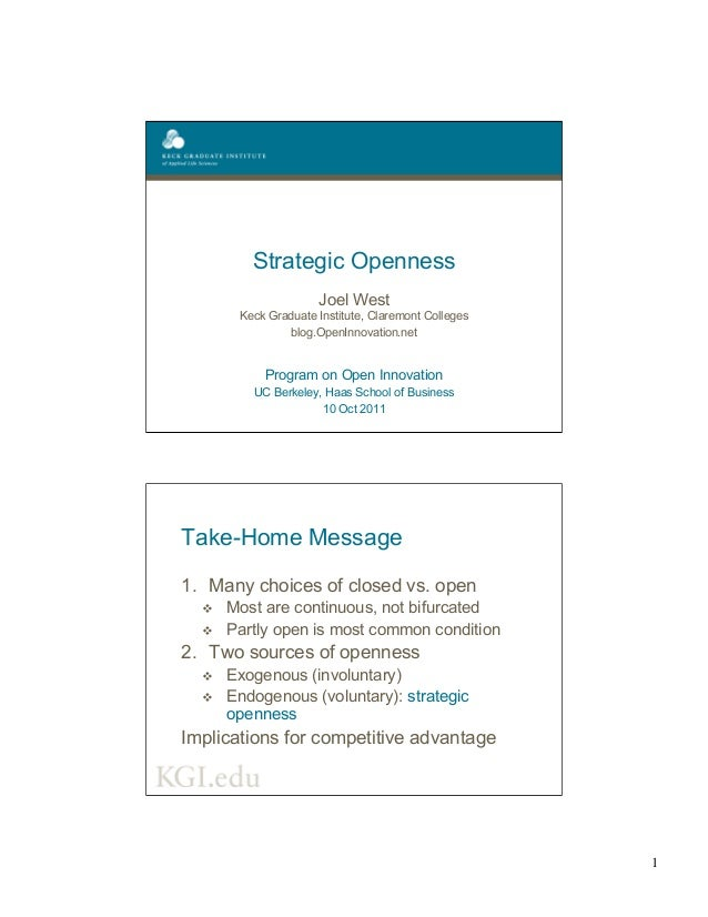 1 Strategic Openness Joel West Keck Graduate Institute, Claremont Colleges blog.OpenInnovation.net Program on Open Innovat...