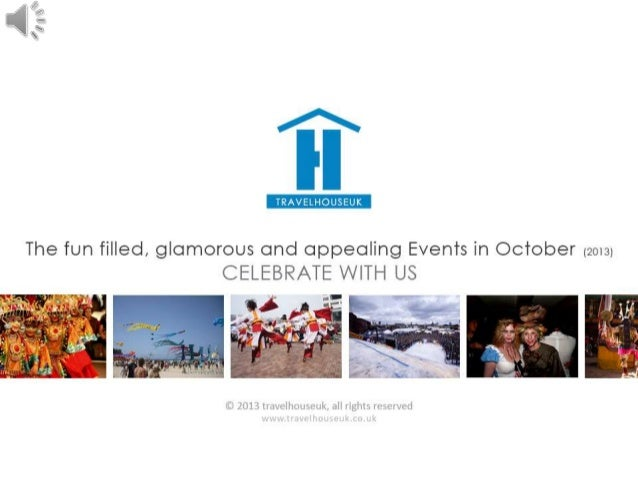 The Fun Filled, Glamorous and appealing Events and Festivals in October, 2013