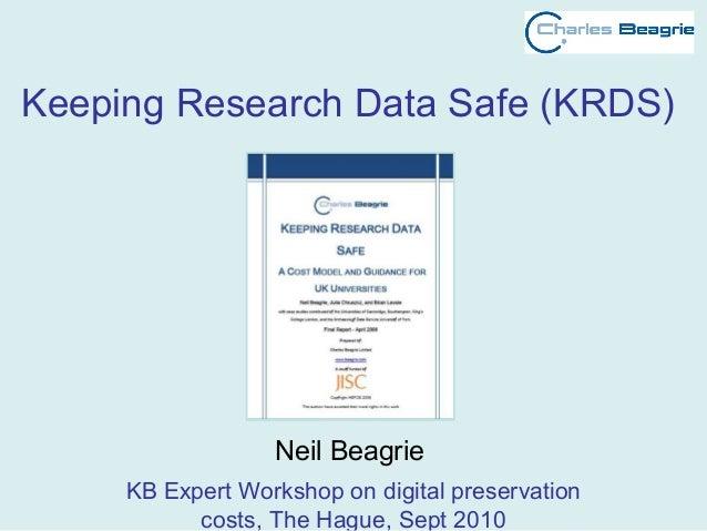 Keeping Research Data Safe (KRDS) Neil Beagrie KB Expert Workshop on digital preservation costs, The Hague, Sept 2010