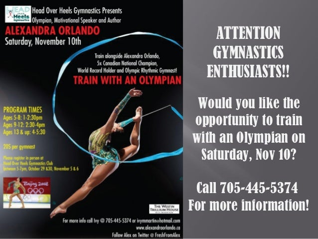 ATTENTION    GYMNASTICS   ENTHUSIASTS!! Would you like theopportunity to trainwith an Olympian on Saturday, Nov 10? Call 7...