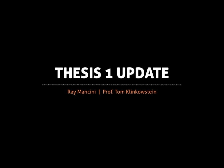 THESIS 1 UPDATE Ray Mancini | Prof. Tom Klinkowstein