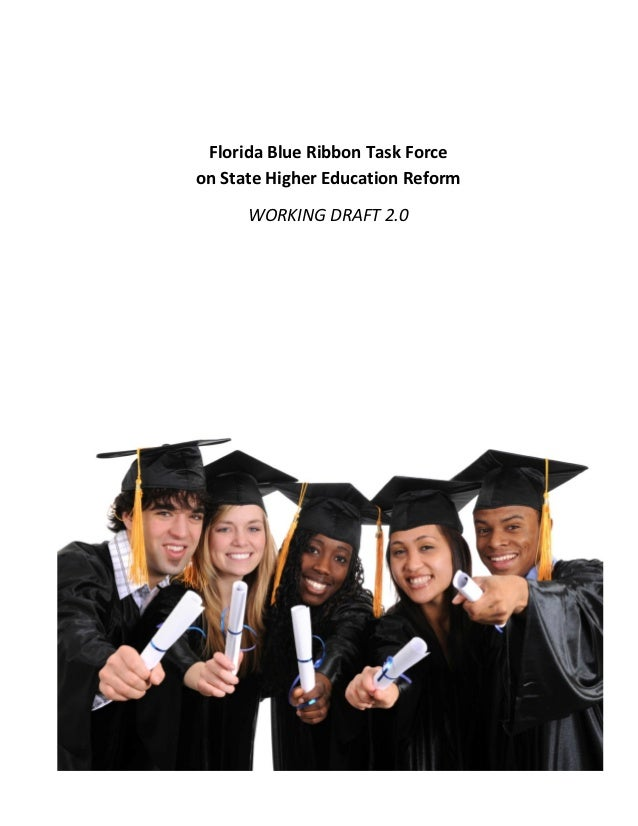 Florida Blue Ribbon Task Forceon State Higher Education Reform      WORKING DRAFT 2.0