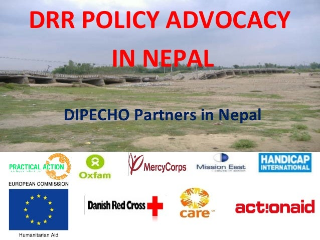 DRR POLICY ADVOCACY IN NEPAL DIPECHO Partners in Nepal