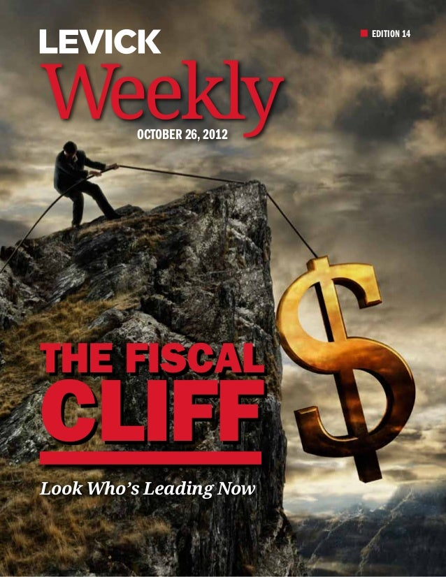 EDITION 14Weekly   October 26, 2012THE FISCALCLIFFLook Who's Leading Now