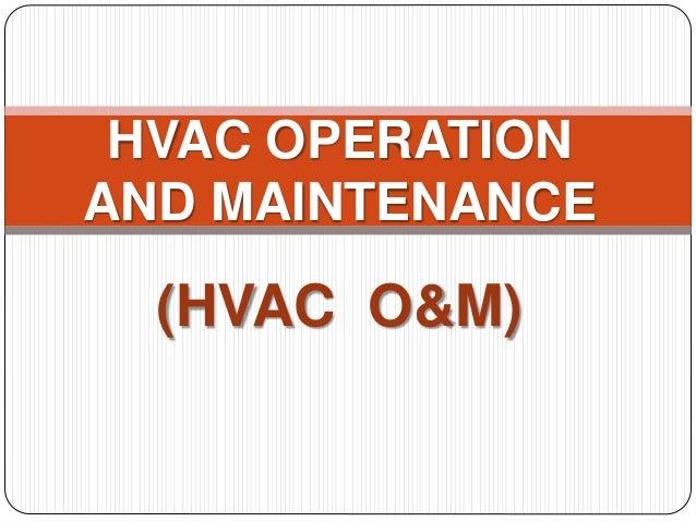 HVAC OPERATION  AND MAINTENANCE  (HVAC O&M)