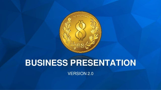 BUSINESS PRESENTATION VERSION 2.0