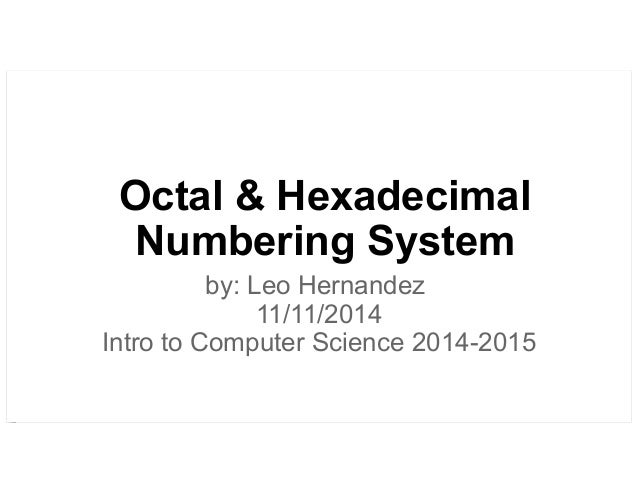 Octal and Hexadecimal Numbering Systems