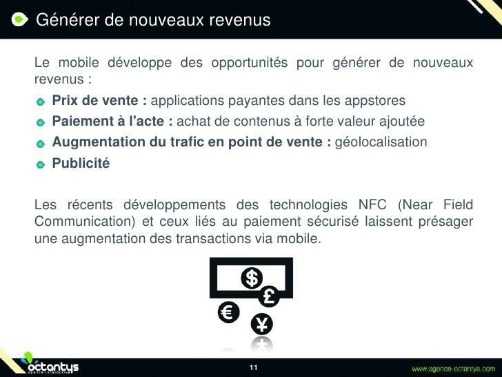 Générer de nouveaux revenus<br />Le mobile développe des opportunités pour générer de nouveaux revenus : <br />Prix de ve...