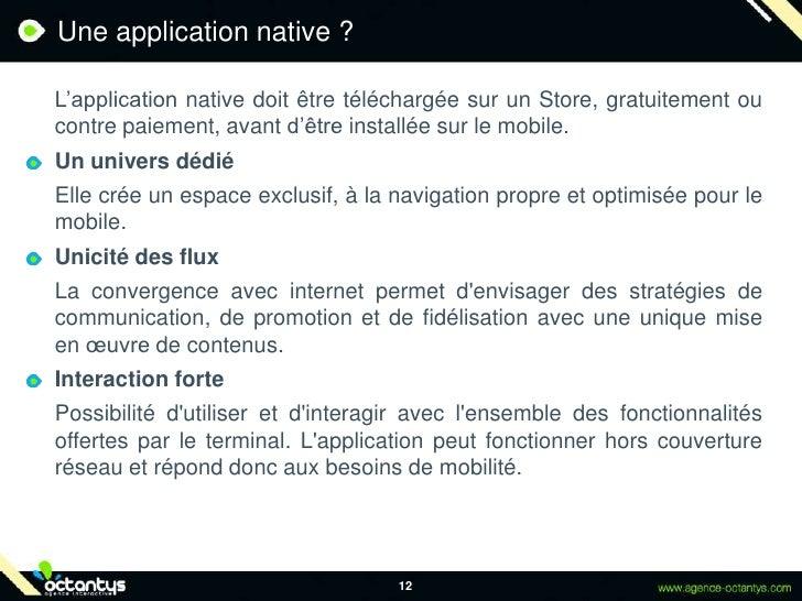 Une application native ?<br />L'application native doit être téléchargée sur un Store, gratuitement ou contre paiement, a...