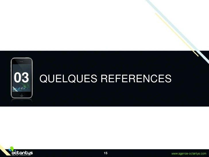 15<br />QUELQUES REFERENCES<br />03<br />