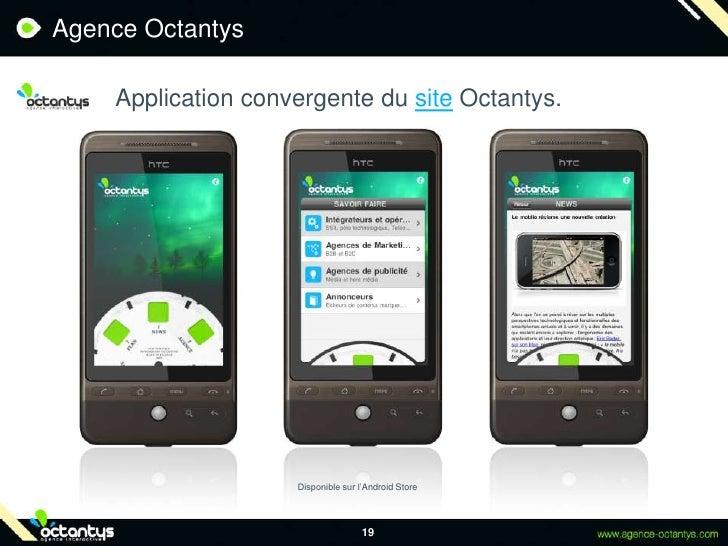 19<br />Agence Octantys<br />Application convergente du site Octantys.<br />Disponible sur l'Android Store<br />