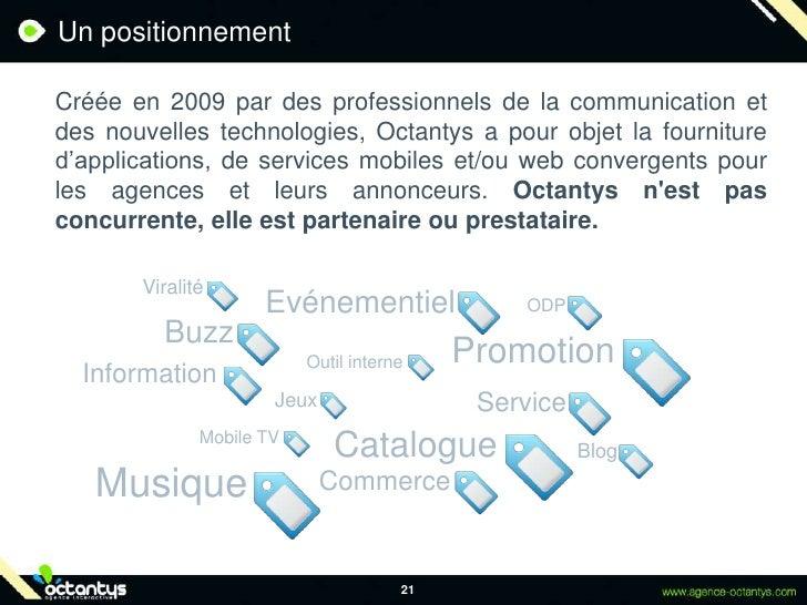Un positionnement<br />Créée en 2009 par des professionnels de la communication et des nouvelles technologies, Octantys a...