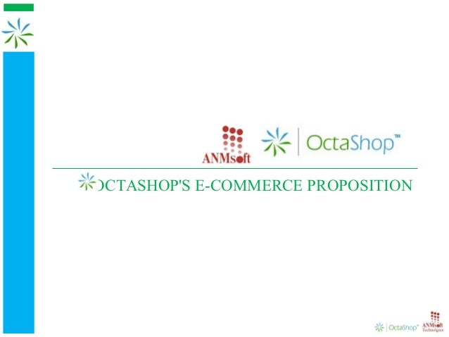 OCTASHOPS E-COMMERCE PROPOSITION