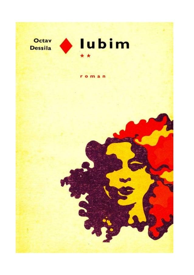 Octav Dessila OCTAV DESSILA IubimIubim ** Sfârşit de viaţă EDITURA EMINESCU 1970 2 12