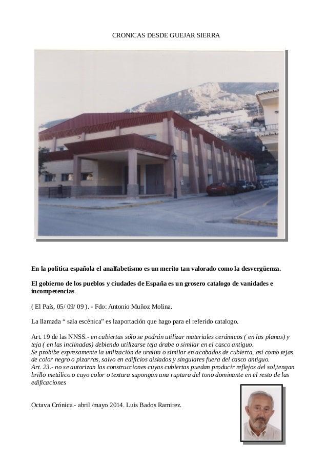 CRONICAS DESDE GUEJAR SIERRA En la política española el analfabetismo es un merito tan valorado como la desvergüenza. El g...