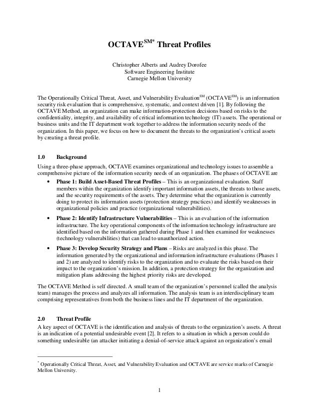 1 OCTAVESM* Threat Profiles Christopher Alberts and Audrey Dorofee Software Engineering Institute Carnegie Mellon Universi...