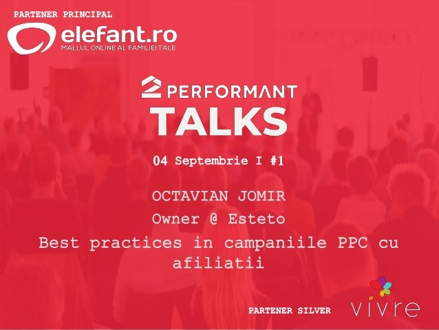 PARTENER PRINCIPAL PARTENER SILVER 04 Septembrie I #1 OCTAVIAN JOMIR Owner @ Esteto Best practices in campaniile PPC cu af...