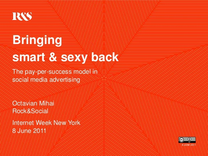 Bringing <br />smart & sexy back<br />The pay-per-success model in social media advertising<br />Octavian MihaiRock&Social...