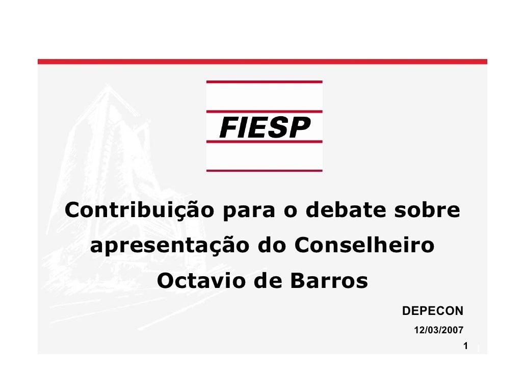 Contribuição para o debate sobre   apresentação do Conselheiro        Octavio de Barros                            DEPECON...