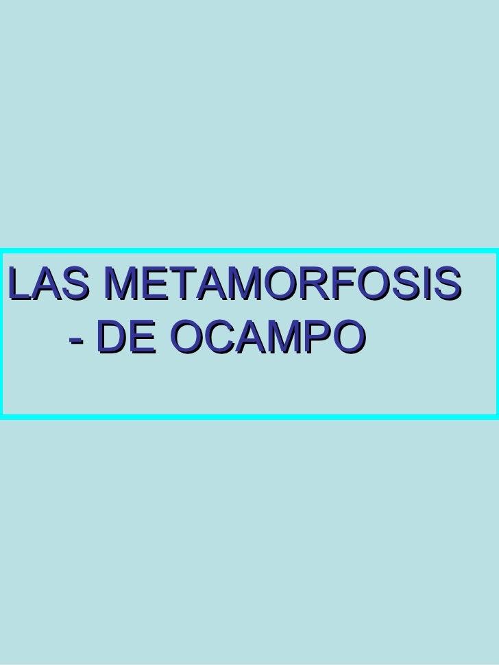 LAS METAMORFOSIS  - DE OCAMPO