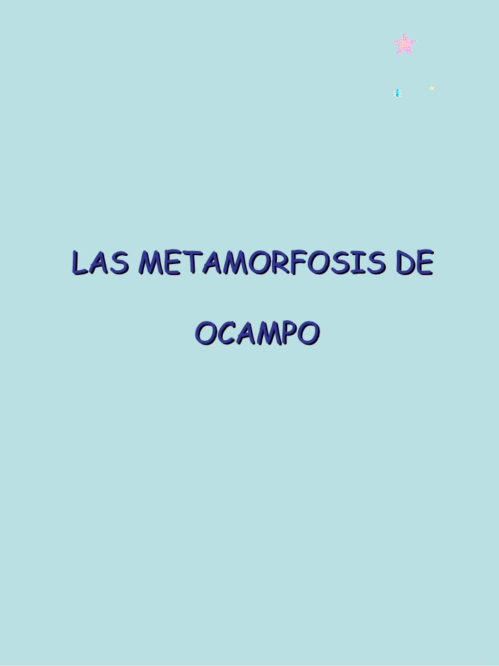 LAS METAMORFOSIS DE  OCAMPO