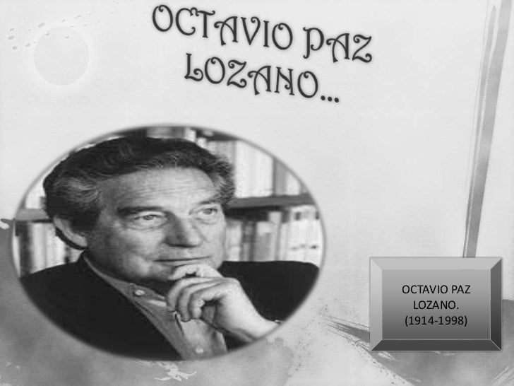 OCTAVIO PAZ  LOZANO.(1914-1998)