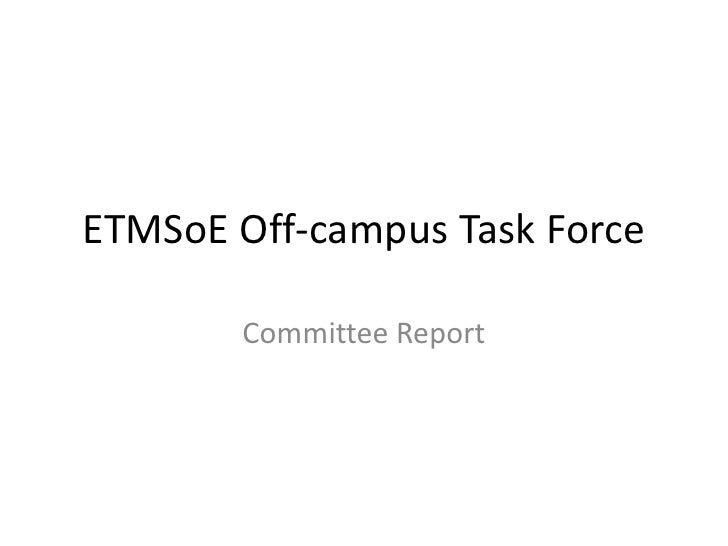 ETMSoE Off-campus Task Force         Committee Report