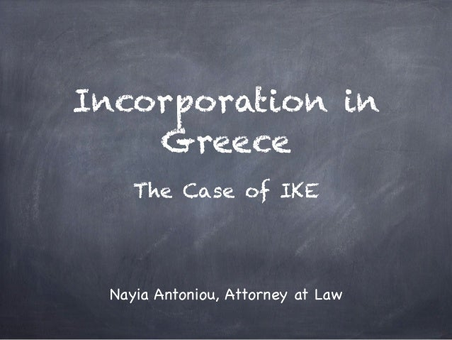 Incorporation inGreeceThe Case of IKENayia Antoniou, Attorney at Law