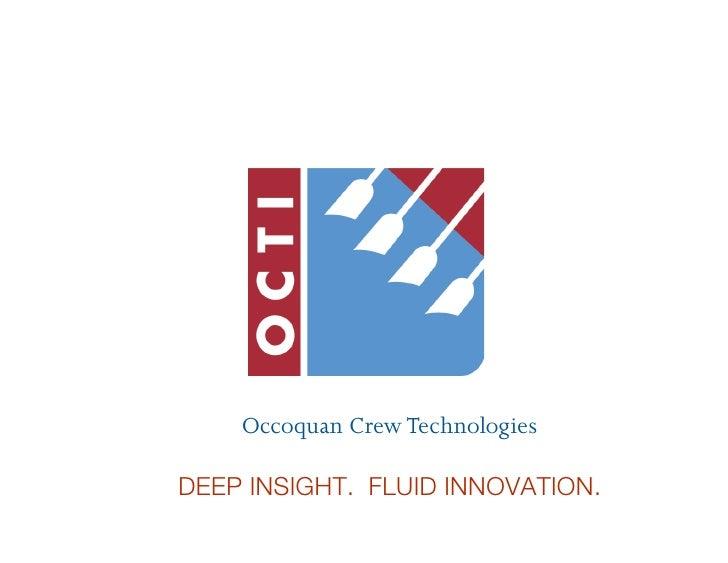 Occoquan Crew Technologies  DEEP INSIGHT. FLUID INNOVATION.