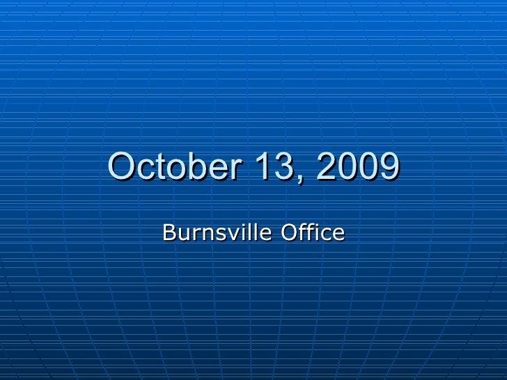 October 13, 2009 Burnsville Office
