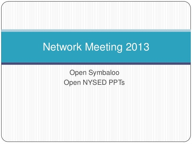 Network Meeting 2013 Open Symbaloo Open NYSED PPTs