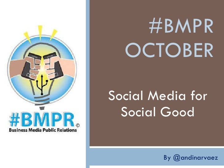 #BMPR OCTOBER Social Media for Social Good By @andinarvaez