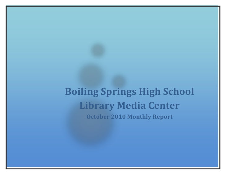 Boiling Springs High School Library Media CenterOctober 2010 Monthly Report 26384251739084<br />Boiling Springs High Schoo...