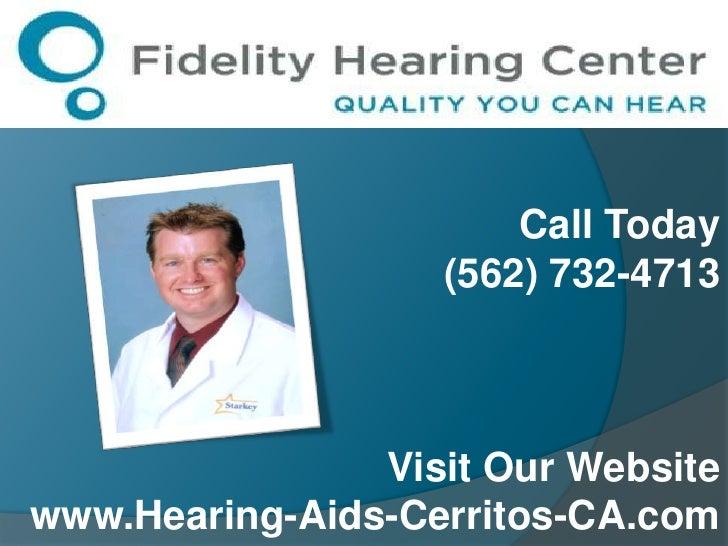 Call Today<br />(562) 732-4713<br />Visit Our Website<br />www.Hearing-Aids-Cerritos-CA.com<br />
