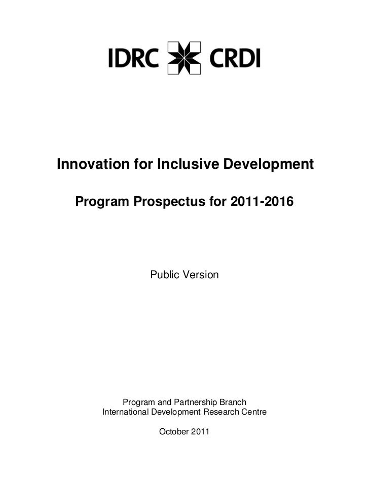Innovation for Inclusive Development  Program Prospectus for 2011-2016                 Public Version            Program a...