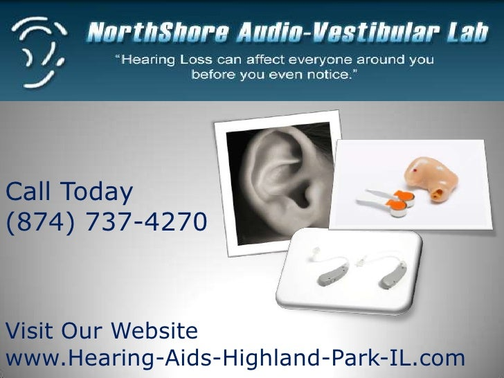 Call Today(874) 737-4270Visit Our Websitewww.Hearing-Aids-Highland-Park-IL.com
