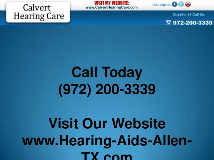 Call Today    (972) 200-3339  Visit Our Websitewww.Hearing-Aids-Allen-