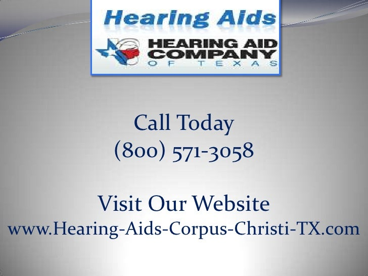 Call Today<br />(800) 571-3058<br />Visit Our Website<br />www.Hearing-Aids-Corpus-Christi-TX.com<br />