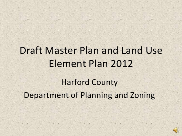 Draft Master Plan and Land Use Element Plan 2012<br />Harford County <br />Department of Planning and Zoning<br />
