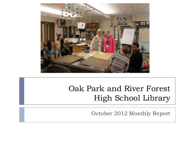 Oak Park and River Forest      High School Library     October 2012 Monthly Report