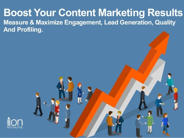 Boost Your Content Marketing Results Measure & Maximize Engagement, Lead Generation, Quality And Profiling.