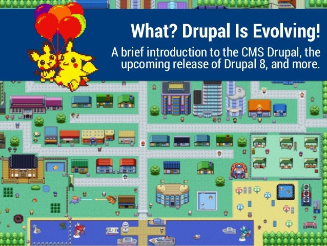 What? Drupal Is Evolving! A brief introduction to the CMS Drupal, the upcoming release of Drupal 8, and more.