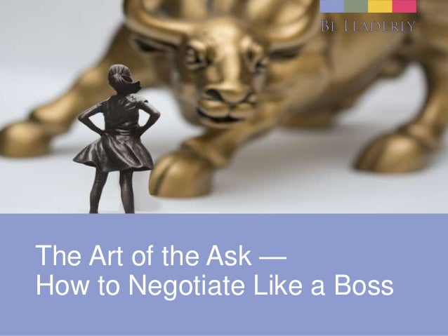 The Art of the Ask — How to Negotiate Like a Boss