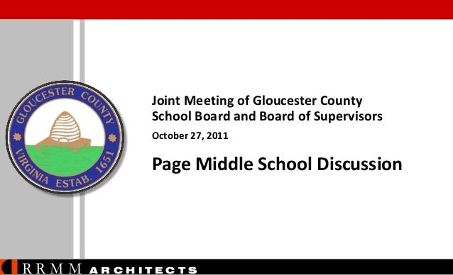 Joint Meeting of Gloucester County School Board and Board of Supervisors October 27, 2011  Page Middle School Discussion  ...