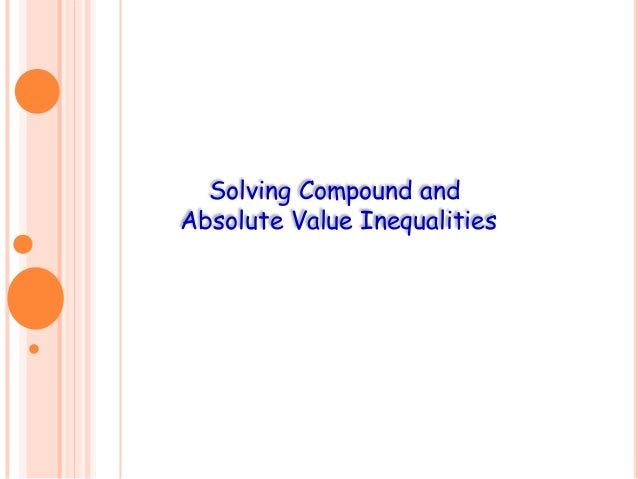 Solving Compound and Absolute Value Inequalities