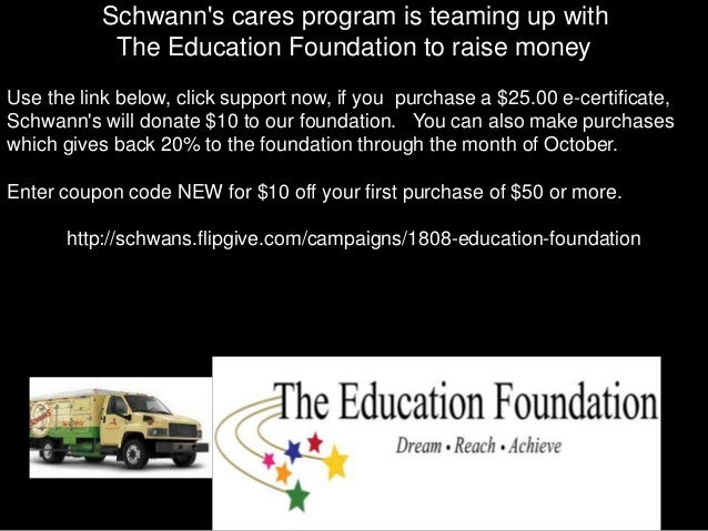 Schwann's cares program is teaming up with The Education Foundation to raise money Use the link below, click support now, ...