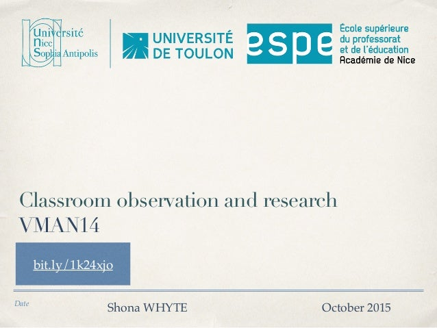 Date Classroom observation and research VMAN14 Shona WHYTE October 2015 bit.ly/1k24xjo