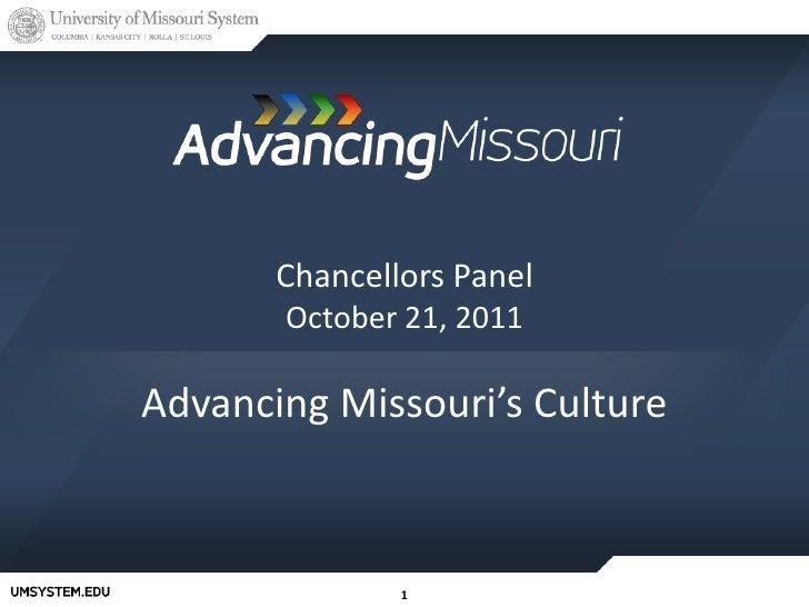 Chancellors Panel       October 21, 2011Advancing Missouri's Culture               1